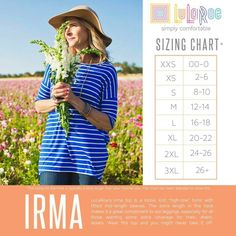 """The Irma top is a loose, knit """"high-low"""" tunic, with fitted mid-length sleeves. With extra length in the back, the Irma is the perfect pairing partner to any of our fabulous LuLaRoe Leggings. Needless to say, this is one piece you're sure to fall for! Lularoe Size Chart, Lularoe Sizing, Lularoe Consultant, Lula Roe Outfits, Lularoe Dresses, Lularoe Clothes, Lularoe Shirts, Women's Clothes, Kimonos"""