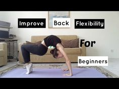 Sorry that this video is late I just didn't have time to finish editing it but now its ready. So today's video is about how to improve your back fl. Back Flexibility, Your Back, I Want You, Have Time, Rap, Improve Yourself, How To Become, Exercise, Youtube
