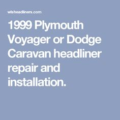 How to install replace power window regulator chrysler town and 1999 plymouth grand voyager dodge caravan headliner repair fandeluxe Image collections