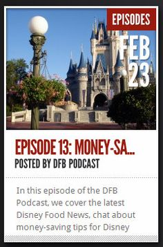 Disney Food Blog Podcast Episode 13 -- Tips for Saving Money in Disney World and Disneyland!
