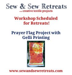 First our group will Gelli Print on fabric. Once dry, we will create flags to participate in the Prayer Flag Project.