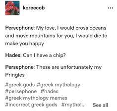 Greek Mythology Humor, Greece Mythology, Greek And Roman Mythology, Greek Gods, Tumblr Funny, Funny Memes, Greek Memes, Hades And Persephone, Lore Olympus