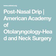 Post-Nasal Drip | American Academy of Otolaryngology-Head and Neck Surgery