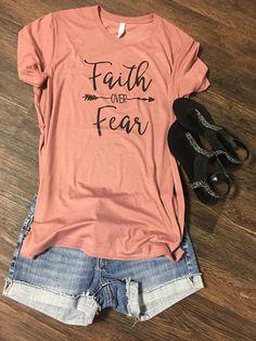 Faith over Fear, Ladies Tee, Inspirational Tee, Trendy tee, Faith Tees, Graphic tees, Faith