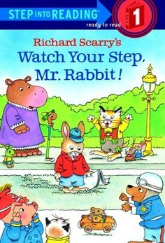 Richard Scarry's Watch Your Step, Mr. Rabbit! Simple story about helping careless Mr. Rabbit. Evaluate - What caused Mr. Rabbit's problems? Did he learn his lesson? How do you know?