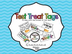 Test Treat Tag FREEBIE! These are great to attach to treats and even pencils to help lessen the stress of the test! :)