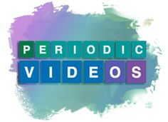 Check out TED-Ed's awesome interactive periodic table, with videos for every one of the 118 elements!
