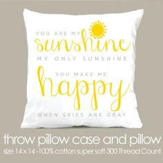 Custom you are my sunshine my only sunshine  throw pillow and removable pillowcase great new baby gift. $25.00, via Etsy.