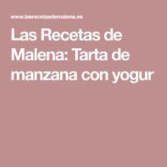 Las Recetas de Malena: Tarta de manzana con yogur