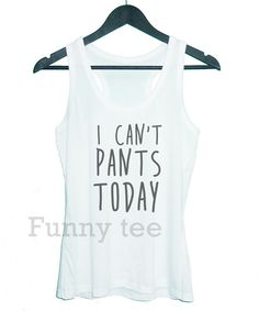 I can't pants today tank top racerback tank top men by TuesdayTee
