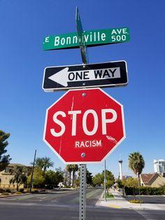 Stop Racism, E 500, Las Vegas, Signs, Last Vegas, Shop Signs, Dishes