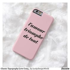 Classic Typography Love Conquers All, Amour Quote Barely There iPhone 6 Case. With pink background