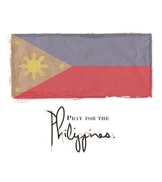 Praying for the Philippines in the aftermath of typhoon Haiyan.