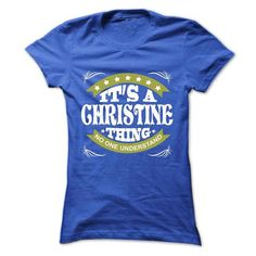 Its a CHRISTINE Thing No One Understand - T Shirt, Hood - #birthday gift #gift for girls. LOWEST SHIPPING => https://www.sunfrog.com/Names/Its-a-CHRISTINE-Thing-No-One-Understand--T-Shirt-Hoodie-Hoodies-YearName-Birthday-Ladies.html?68278