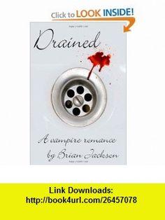 Drained (9781456569600) Brian Jackson , ISBN-10: 1456569600  , ISBN-13: 978-1456569600 ,  , tutorials , pdf , ebook , torrent , downloads , rapidshare , filesonic , hotfile , megaupload , fileserve