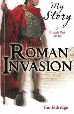 Roman Invasion (My Story) by Jim Eldridge Best Children Books, Childrens Books, Italy For Kids, Ace Books, Horrible Histories, Roman History, British Boys, Best Comments, Popular Books