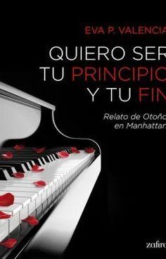 """Leer """"Quiero ser tu principio y tu fin - Sinopsis"""" #romance"""