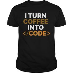 I turn coffee into code Programmer T-shirts