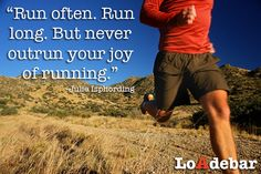 """""""Run often. Run long. But never outrun your joy of running."""" #run #joy #runner"""