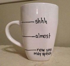 The correlation between coffee and communication made into a mug. It should be see-through though so they don't keep asking what line it's at! :)