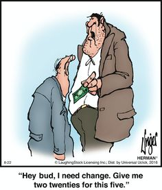 A polite way to extort money and if he small guy is arithmetically challenged, he may not even realise he was paying the 'protection money' to him ‼️👍 Herman Cartoon, Herman Comic, Funny Cartoons, Funny Jokes, Funny Stuff, Criminal Defense, Calvin And Hobbes, Have A Laugh, Humor