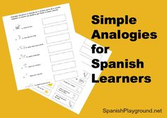A printable Spanish activity with simple analogies. This is a great Spanish reading activity. It uses full sentences and lots of common Spanish vocabulary. http://spanishplayground.net/printable-spanish-activity-kids-simple-analogies/