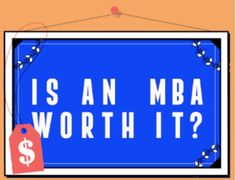 Is an MBA Worth It? [Infographic]