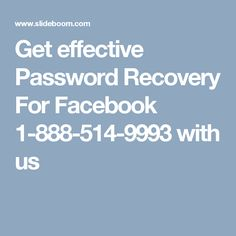 Get effective Password Recovery For Facebook 1-888-514-9993 with us