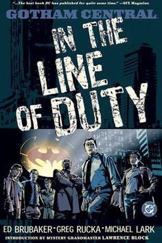 Gotham Central Vol. 1: In the Line of Duty by Ed Brubaker, Greg Rucka, Michael Lark (Illustrator)