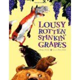 Lousy Rotten Stinkin' Grapes. One of my favorites to read.