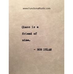 Chaos is a friend of mine. www.FunctionalRustic.com #quote #quoteoftheday #motivation #inspiration #quotes #diy #functionalrustic #homestead #rustic #pallet #pallets #rustic #handmade #craft #recovery #michigan #puremichigan #repurpose #recycle #dreamers #country #redirection #chaos #strongwoman #inspirational #quotations #success #goals #inspirationalquotes #quotations #strongwomenquotes #puremichigan #recovery #sober