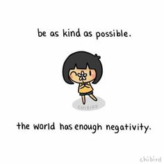 Because the world has enough negativity