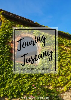 Tuscan Wine Country – We May Roam