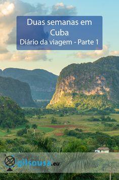 Primeira parte do diário da minha experiência de duas semanas em Cuba, o primeiro impacto e como me apaixonei pelos cubanos e Viñales. Vinales, Lonely Planet, Cheap Travel, Us Travel, Best Places To Travel, Places To Visit, Cuba, Travel Guides, Travel Tips
