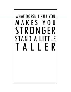 What doesnt kill you makes you stronger, stand a little taller #etsy $10.00