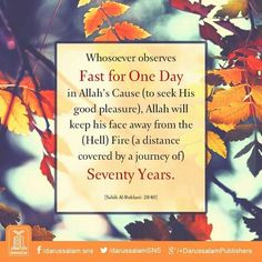 """A message for those #fasting today since it's the day of #Ashura or even those who observe other voluntary fasts along with the compulsory ones.  Abu Sa'eed al Khudri (Allah be pleased with him) reported Allah's Messenger (صلى الله عليه و سلم) as saying:  """"Every servant of Allah who observes fast for a day in the way of Allah, Allah would remove, because of this day, his face farther from the Fire (of Hell) to the extent of seventy years' distance.""""  [Saheeh Muslim]"""
