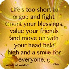 Life to short, to fight and argue