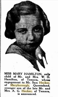1934 Miss Mary Hamilton, engaged to Mr Sam Hecker of Maryborough. Black Pudding, Miss Mary, Aviation Industry, Only Child, Engagements, Hamilton, Engagement