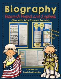 This is a 21 page biography research project and lapbook with interactive components.  It can be used with third to sixth grades.  It is designed to be used with any famous person the student chooses.The project includes:-instructions-four note-taking pages-four summary report pages/ two styles-bibliography form-interactive timeline-interactive letter writing-interactive questions to ask, character traits, achievements, and bright ideas-famous quotes-sample photosAll pages of this product…