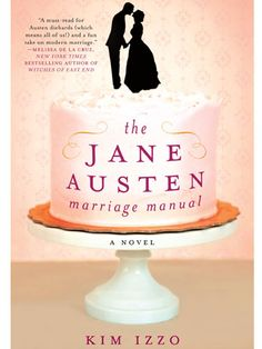 The Jane Austen Marriage Manual (by Kim Izzo)