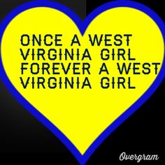 Once and Forever West Virginia Girls Know What I'm Talking About