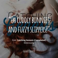 Catching Genesis (Completed) - Chapter XXVII - I'm a Bunny Cuddler, Fuzzy Slipper Wearer Book Club Books, Good Books, Wattpad Quotes, Forever Book, Fuzzy Slippers, Sharing Quotes, I Need You, Ebook Pdf, Book Quotes