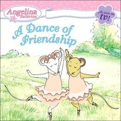 A Dance of Friendship (Angelina Ballerina) Katharine Holabird 0448441152 9780448441153 Angelina is excited that her new friend Anya is joining her ballet class. But when Anya becomes the center of attention, Angelina becomes jealo Preschool Books, Free Preschool, Preschool Printables, Ballet Books, Dance Books, Angelina Ballerina, Ballerina Dancing, Ballerina Birthday, Ballet Dance