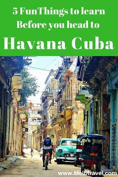 5 Interesting things to learn before you head to Havana Cuba. Travel in the Caribbean.