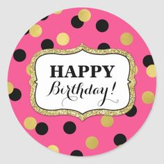 Black Gold Party Happy Birthday Pink Black Gold Confetti Classic Round Sticker - Happy Birthday party favor tag stickers in bright pink fuchsia with black and gold confetti, please note glitter is photographic effect only. Happy Birthday Logo, Birthday Wishes Gif, Cute Birthday Quotes, Happy Birthday Celebration, Happy Birthday Cake Topper, Happy Birthday Parties, Birthday Party Favors, Birthday Greetings, Birthday Cards