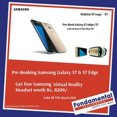 Pre-Book Offer for Samsung Galaxy S7 and S7 edge...for more details visit: www.fundamentalelectronics.com