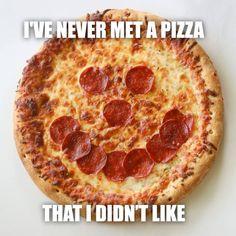 Ive never met a pizza - meme - http://jokideo.com/