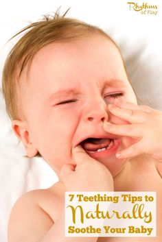7 Teething Tips to Naturally Soothe Your Baby - These 7 teething tips are the best ways I have fond to soothe my baby's teething pain naturally.