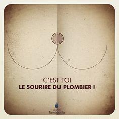 C'est toi le plombier... @nokydesign @Agence Capsule