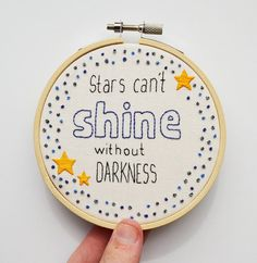 """Hand Embroidery Hoop Art Inspirational Quote 4 inch Wall Art """"Stars can't shine without darkness"""""""